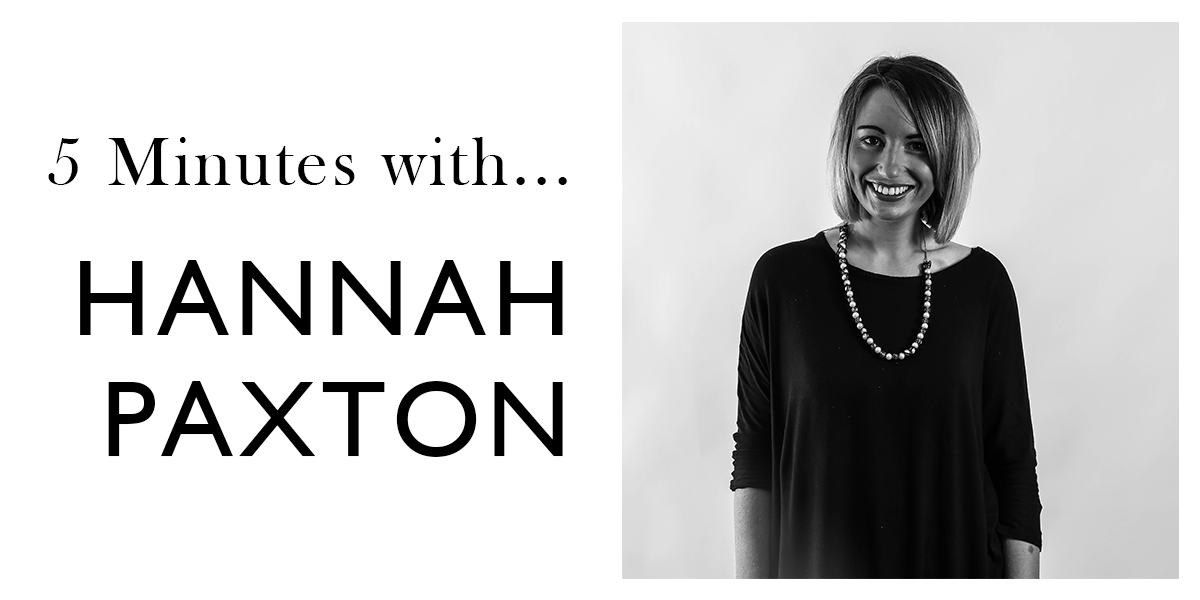 5 Minutes with... Hannah Paxton